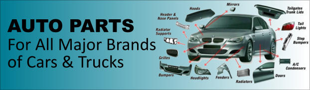 AUTO PARTS For All Major Brands of Cars & Trucks