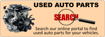 USED AUTO PARTS Search our online portal to find used auto parts for your vehicles. SEARCH